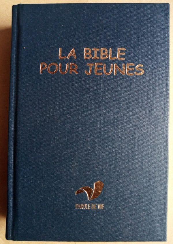 La Bible pour Jeunes (Parole de Vie) Bleu