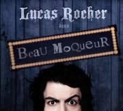 Lucas Rocher : Beau Moqueur