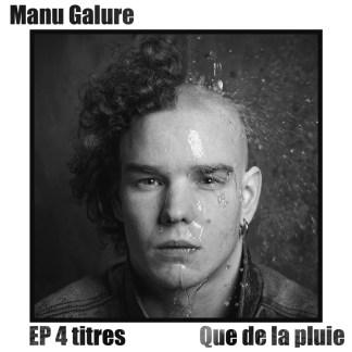 Manu Galure : Que de la pluie (EP 4 titres)