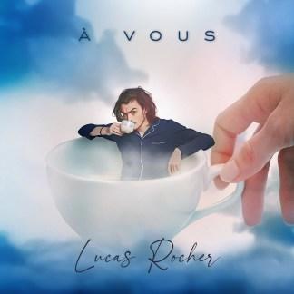 A VOUS - Lucas Rocher