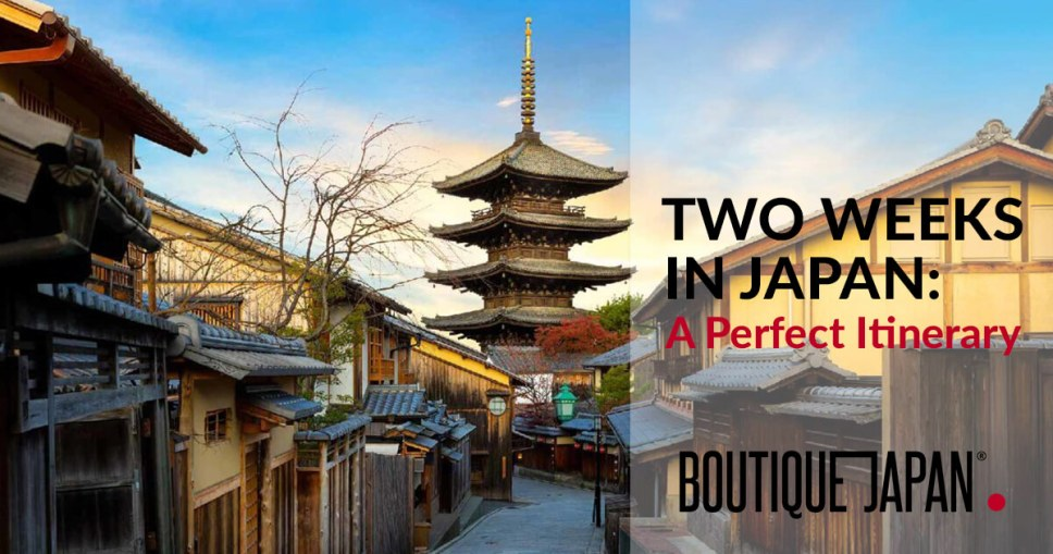 Boutique Japan Two Weeks in Japan A Perfect Itinerary