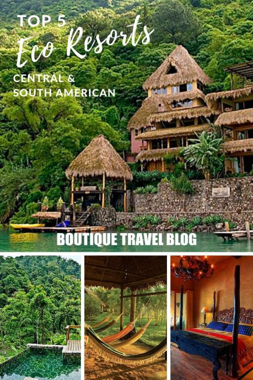 Top 5 luxury eco resorts in Central and South America #EcoResorts #LuxuryResorts #SouthAmerica #CentralAmerica