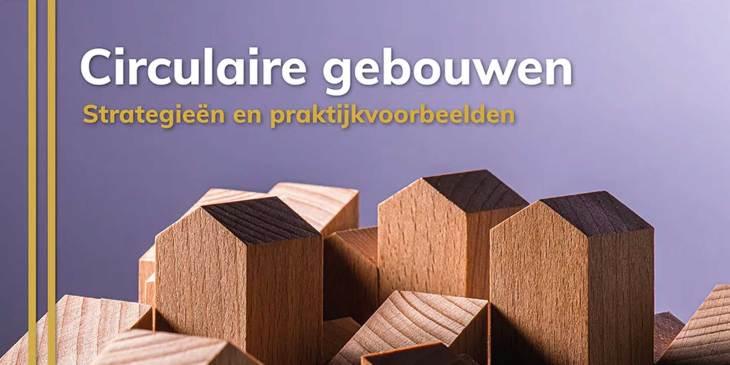 Publicatie van Transitieteam Circulaire Bouweconomie over circulaire gebouwen