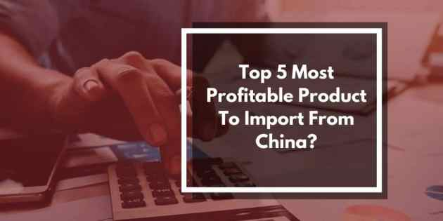 most profitable products from china