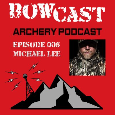 Bowcast Podcast Episode 005 - Michael Lee - Turkey Hunting and Surviving in The Hunting Industry