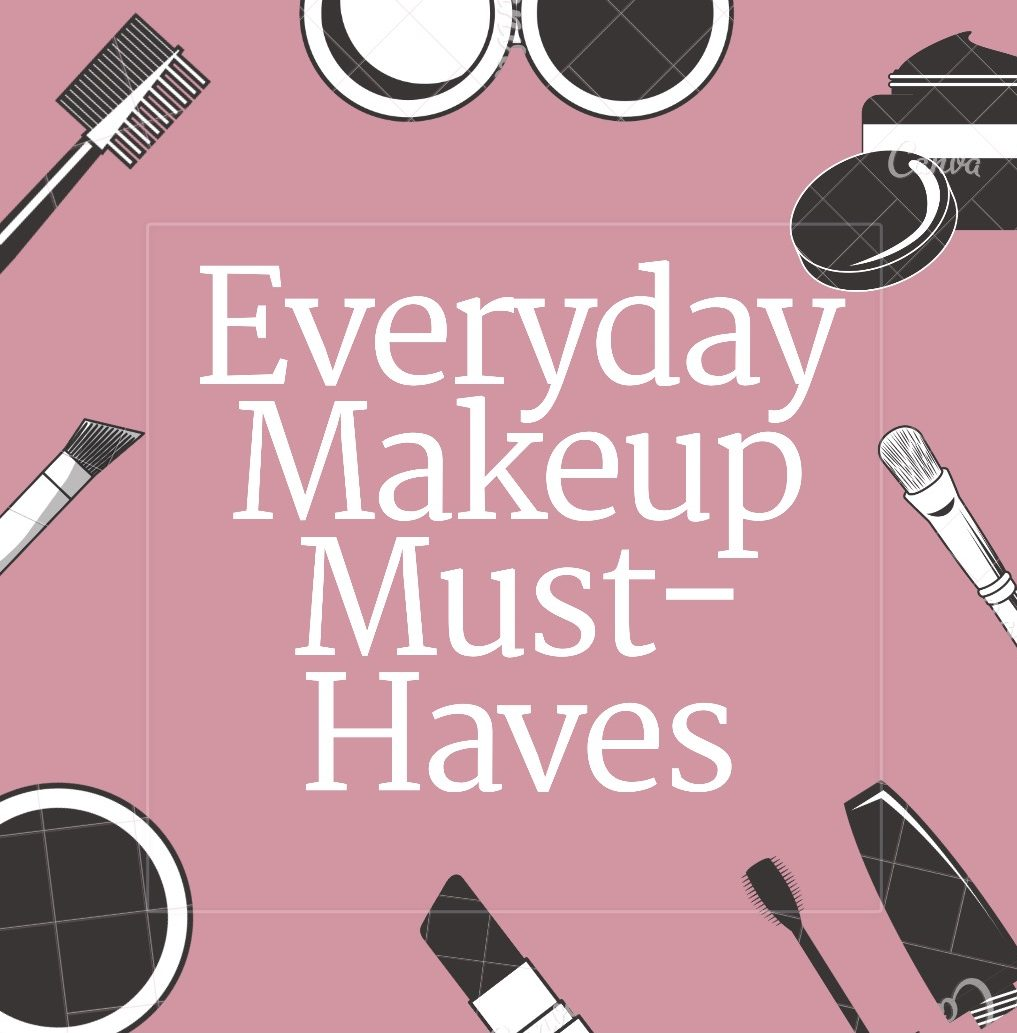 Everyday Makeup Must-Haves