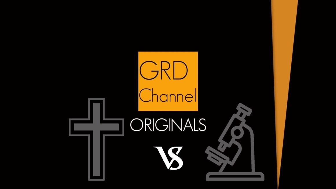 GRD ORIGINALS ΘΡΗΣΚΕΙΑ VS ΕΠΙΣΤΗΜΗ
