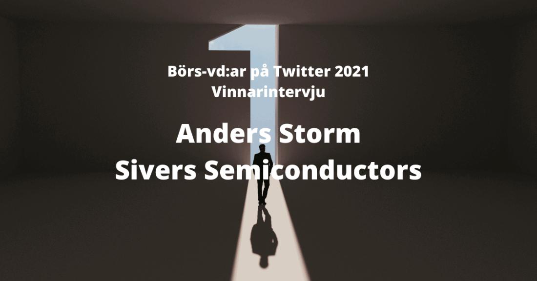 börs-vd, Anders Storm, Sivers Semiconductors, Twitter, Vinnarintervju