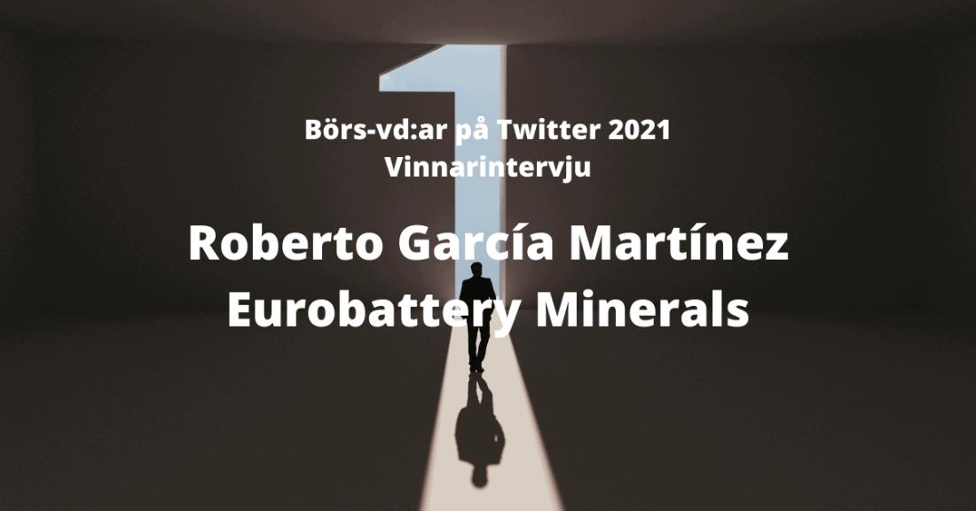 börs-vd, Roberto Garcia Martinez, Eurobattery Minerals, Twitter, Vinnarintervju