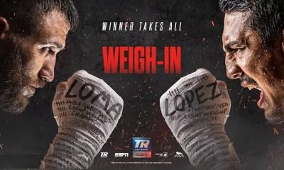 Loma vs Lopez - Vidéo et résultats de la pesée en Direct