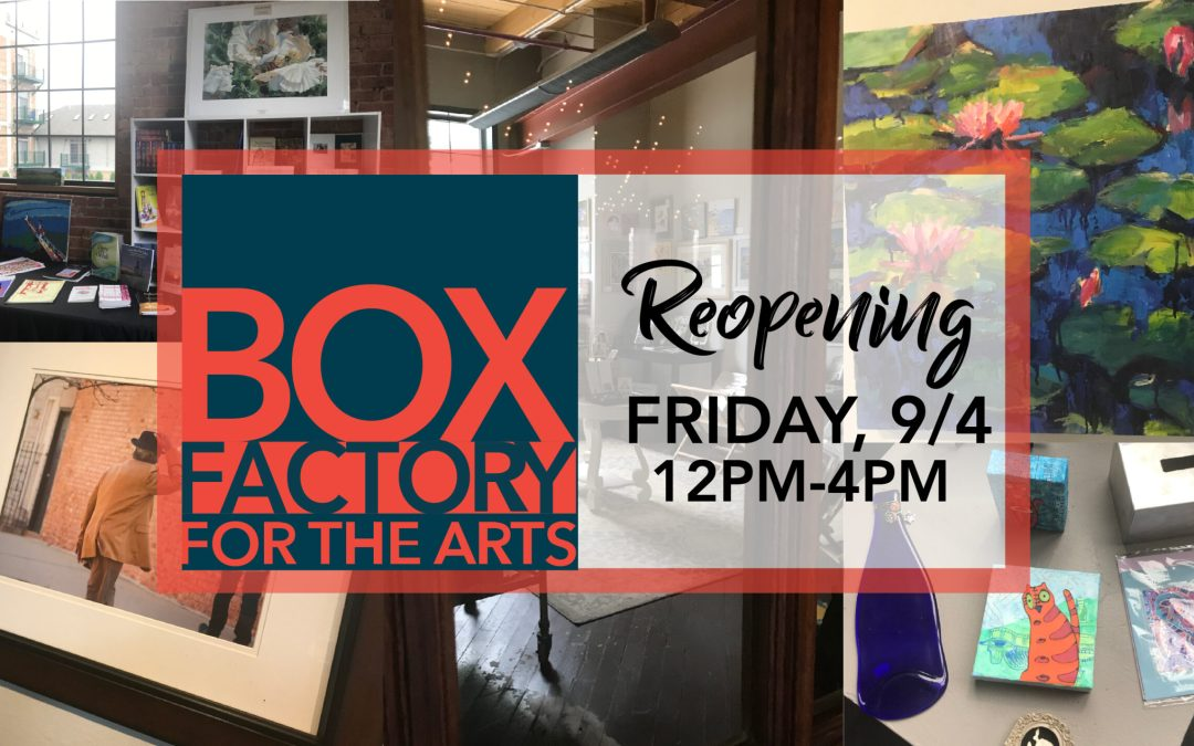 Box Factory for the Arts Limited Re-Opening
