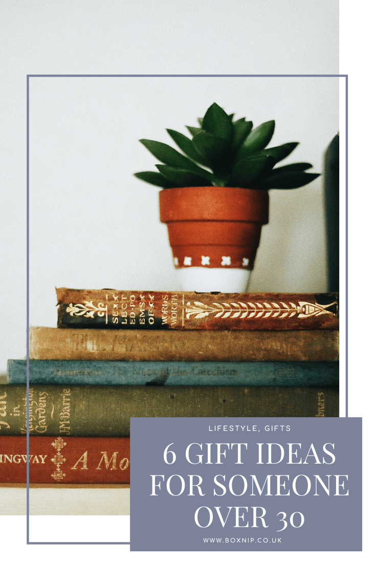 6 Gift Ideas For Someone Over 30