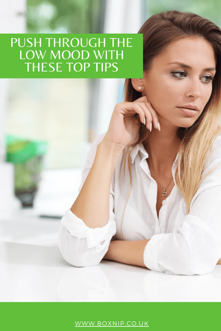Push Through The Low Mood With These Top Tips