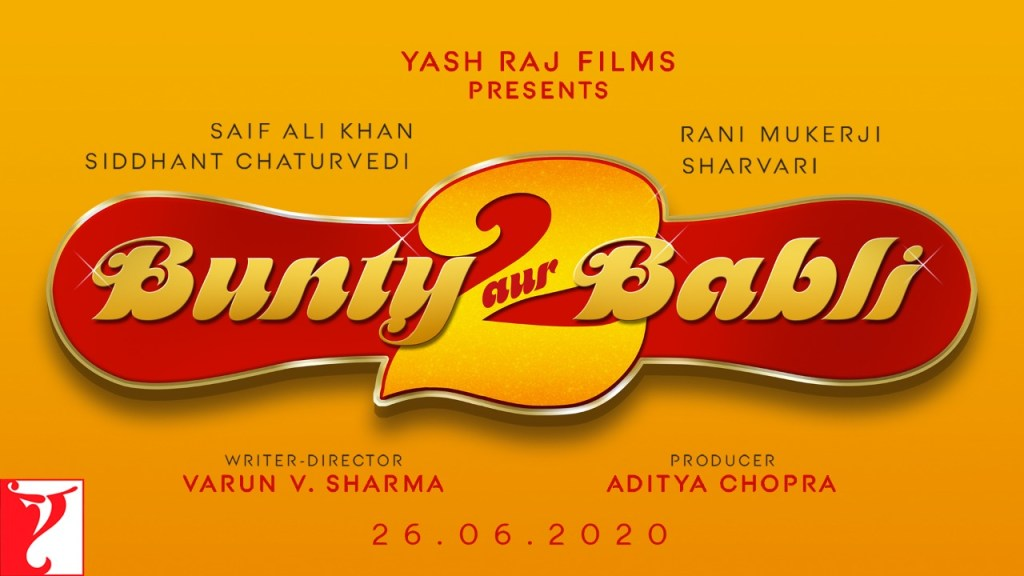 The Makers Of BUNTY AUR BABLI 2 Reveals The Logo And Release Date Of The Film