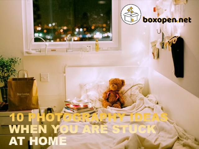 10 Easy Photography Ideas for When You're Stuck at Home