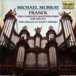 Franck: Complete Masterworks for Organ (2 CD, APE)