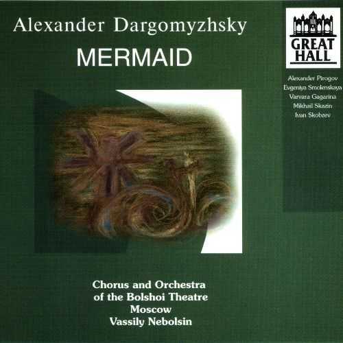 Nebolsin: Dargomyzhsky - Mermaid (2 CD, APE)