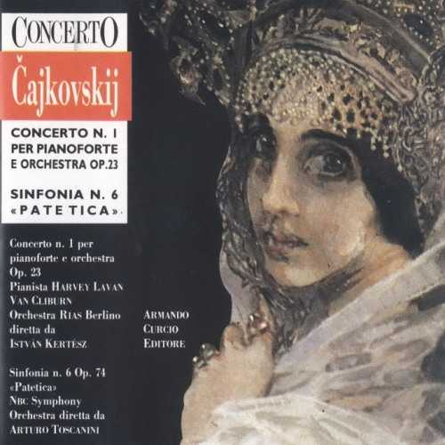Kertesz, Cliburn, Toscanini: Tchaikovsky - Piano Concerto no.1, Symphony no.6 (FLAC)