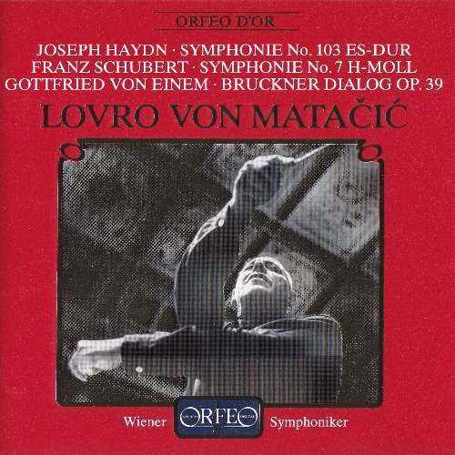 Matacic: Haydn - Symphony no.103, Schubert - Symphony no.7, Einem - Bruckner Dialog (APE)