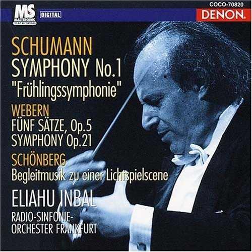 Inbal: Schumann - Symphony No.1 In B-flat, Op.38, Webern - Funf Satze, Op.5, Symphony Op. 21, Schönberg - Op. 34 (APE)