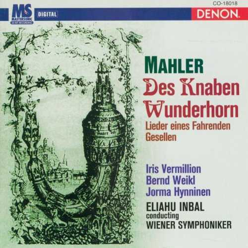 Inbal: Mahler - Des Knaben Wunderhorn, Lieder eines Fahrenden Gesellen (APE)