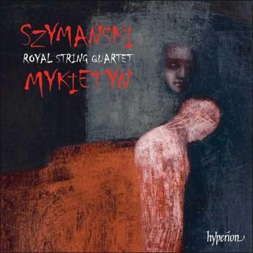 Szymański, Mykietyn: Music for String Quartet (24/96 FLAC)