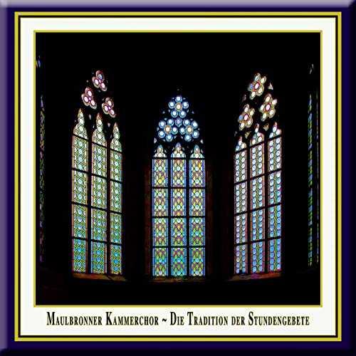 Maulbronner Kammerchor - Die Tradition der Stundengebete (24/96 FLAC)