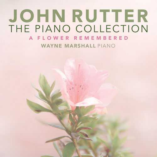 Marshall, Rutter: The Piano Collection: A Flower Remembered (24/96 FLAC)