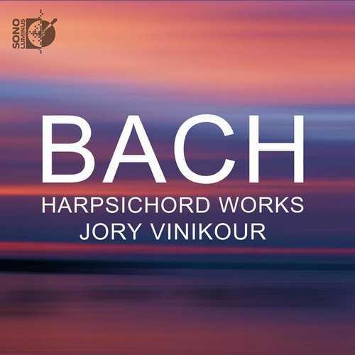 Jory Vinikour: Bach - Harpsichord Works (24/96 FLAC)