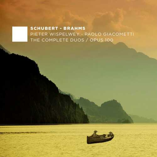 Wispelwey, Giacometti: Schubert, Brahms - The Complete Duos, Opus 100 (24/88 FLAC)