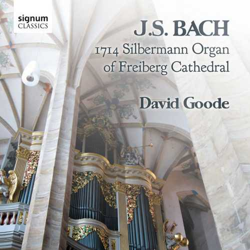 Goode: Bach - 1714 Silbermann Organ of Freiberg Cathedral (24/48 FLAC)