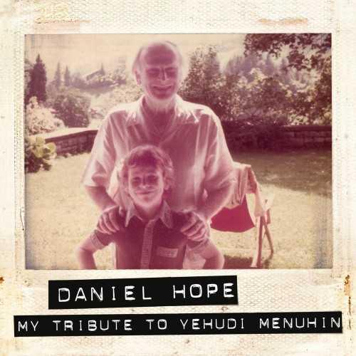 Daniel Hope - My Tribute to Yehudi Menuhin (24/96 FLAC)