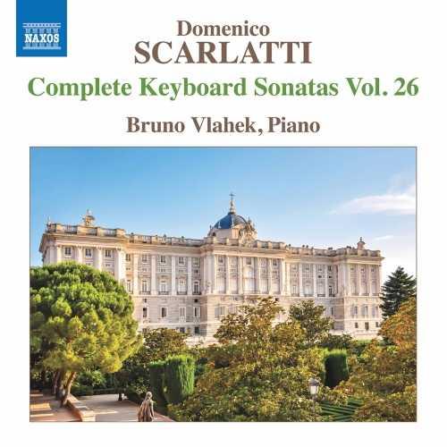 Bruno Vlahek: Scarlatti - Complete Keyboard Sonatas vol.26 (24/96 FLAC)