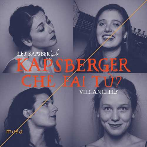 Kapsberger - Che fai tù. Villanelles (24/96 FLAC)