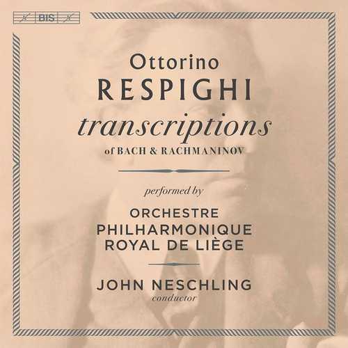 Neschling: Respighi - Transcriptions of Bach & Rachmaninov (24/96 FLAC)