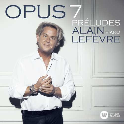 Alain Lefèvre - Opus 7, Préludes (24/96 FLAC)