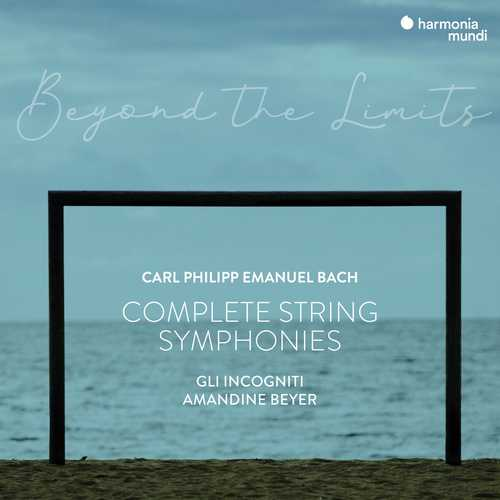 Beyer: C.P.E. Bach - Beyond the Limits. Complete String Symphonies (24/96 FLAC)