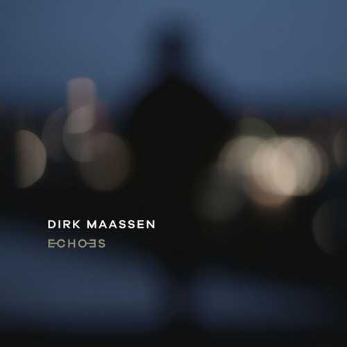 Dirk Maassen - Echoes (24/48 FLAC)