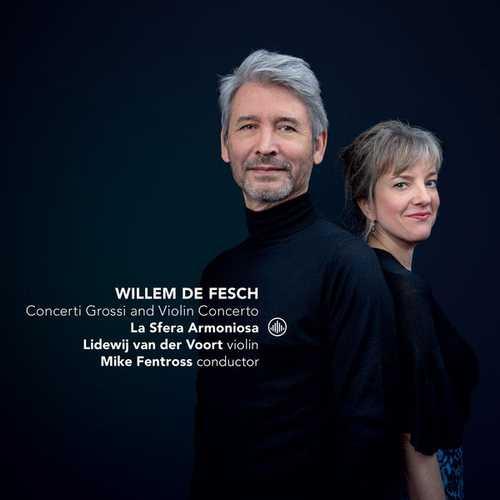 Willem de Fesch - Concerti Grossi and Violin Concertos (SACD)