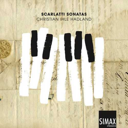 Christian Ihle Hadland: Scarlatti Sonatas (24/192 FLAC)