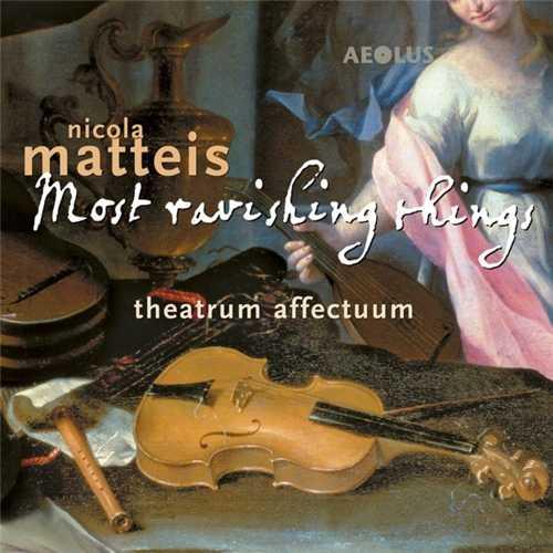 Theatrum Affectuum: Nicola Matteis - Most ravishing things (24/96 FLAC)