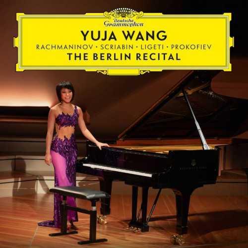 Yuja Wang - The Berlin Recital (24/96 FLAC)