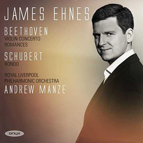 Ehnes, Manze: Beethoven - Violin Concerto, Romances, Schubert - Rondo (24/96 FLAC)