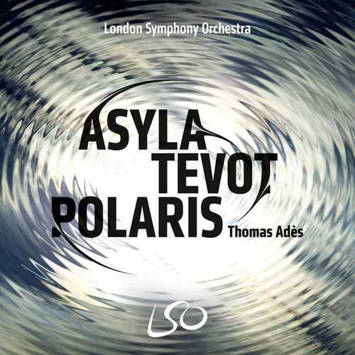 Adès: Asyla, Tevot, Polaris (24/96 FLAC)