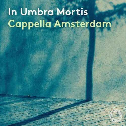 Cappella Amsterdam - In Umbra Mortis (24/96 FLAC)