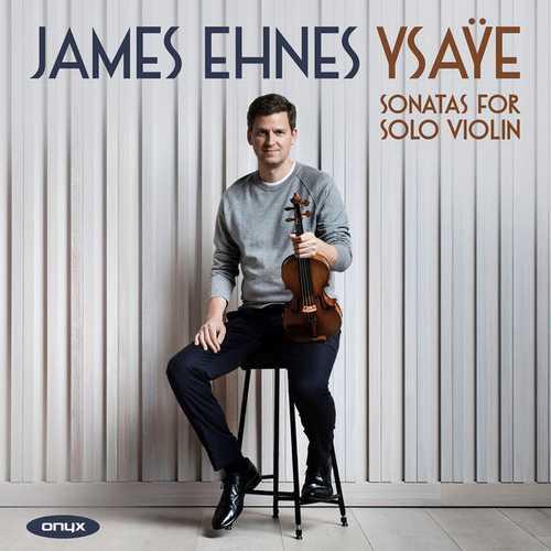 Ehnes: Ysaÿe - Sonatas for Solo Violin (24/96 FLAC)