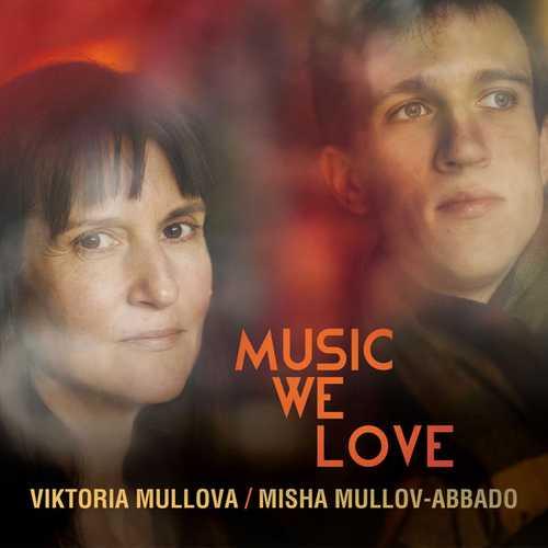 Viktoria Mullova, Misha Mullov-Abbado: Music We Love (24/96 FLAC)