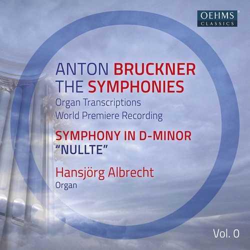 Albrecht: Bruckner - The Symphonies. Organ Transcriptions vol.0 (FLAC)