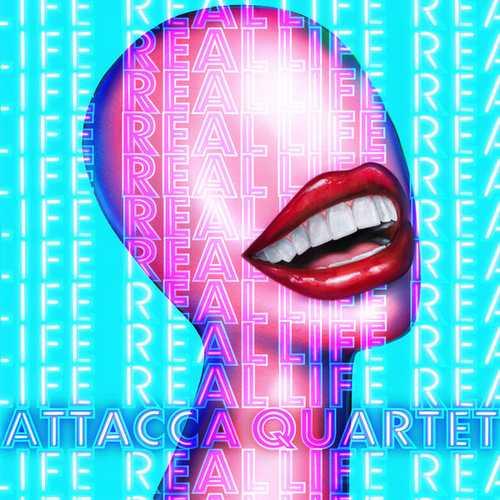 Attacca Quartet - Real Life (24/96 FLAC)