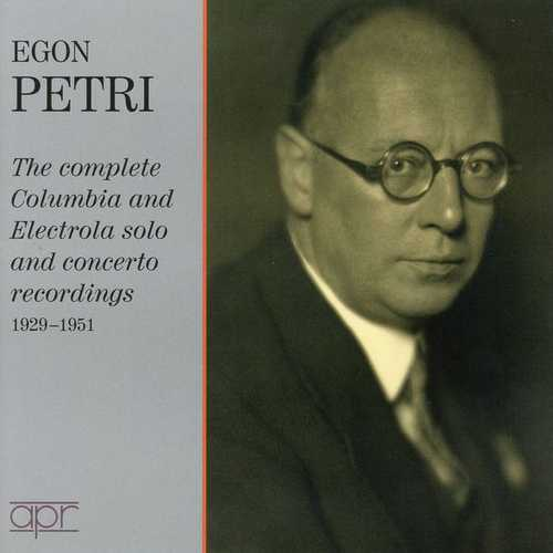 Egon Petri: The Complete Columbia and Electrola Solo and Concerto Recordings 1929-1951 (FLAC)